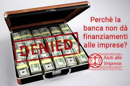 Perché la banca non dà finanziamenti alle imprese?